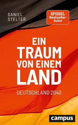 Abbildung von Stelter | Ein Traum von einem Land: Deutschland 2040 | 1. Auflage | 2021 | beck-shop.de