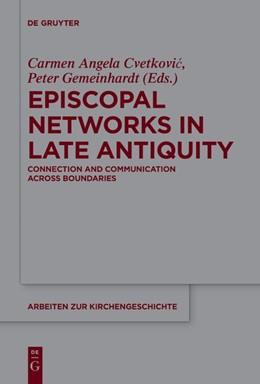 Abbildung von Cvetkovic / Gemeinhardt | Episcopal Networks in Late Antiquity | 1. Auflage | 2020 | beck-shop.de