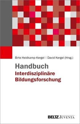 Abbildung von Heidkamp-Kergel / Kergel   Handbuch Interdisziplinäre Bildungsforschung   1. Auflage   2021   beck-shop.de