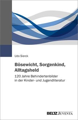 Abbildung von Sierck | Bösewicht, Sorgenkind, Alltagsheld | 1. Auflage | 2021 | beck-shop.de