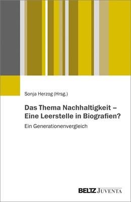 Abbildung von Herzog | Das Thema Nachhaltigkeit - Eine Leerstelle in Biografien? | 1. Auflage | 2021 | beck-shop.de