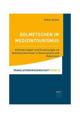 Abbildung von Iacono | Dolmetschen im Medizintourismus | 1. Auflage | 2021 | beck-shop.de