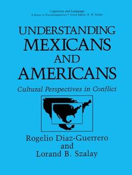 Abbildung von Diaz-Guerrero / Szalay | Understanding Mexicans and Americans | 1991 | Cultural Perspectives in Confl...