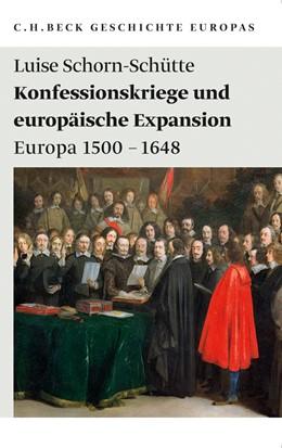 Abbildung von Schorn-Schütte, Luise | Konfessionskriege und europäische Expansion | 2010 | Europa 1500 - 1648 | 1983