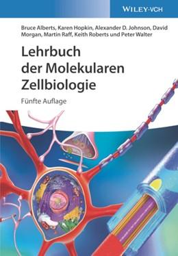 Abbildung von Alberts / Graw | Lehrbuch der Molekularen Zellbiologie | 5. Auflage | 2021 | beck-shop.de