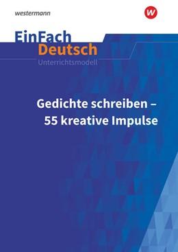 Abbildung von Pagel | Gedichte schreiben: 50 kreative Impulse für die Sekundarstufe I und II. EinFach Deutsch Unterrichtsmodelle | 1. Auflage | 2021 | beck-shop.de