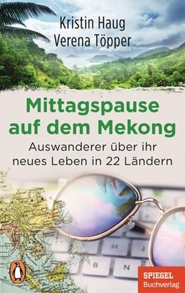 Abbildung von Haug / Töpper | Mittagspause auf dem Mekong | 1. Auflage | 2021 | beck-shop.de