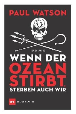 Abbildung von Watson | Wenn der Ozean stirbt, sterben auch wir | 1. Auflage | 2021 | beck-shop.de