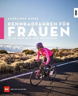 Abbildung von Dupré | Rennradfahren für Frauen | 1. Auflage | 2021 | beck-shop.de