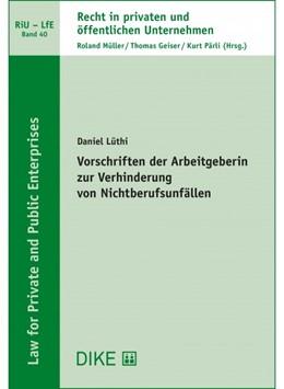Abbildung von Lüthi | Vorschriften der Arbeitgeberin zur Verhinderung von Nichtberufsunfällen | 1. Auflage | 2021 | Band 40 | beck-shop.de