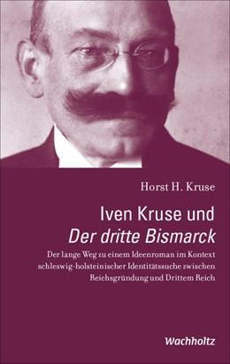 Abbildung von Kruse | Iven Kruse und Der dritte Bismarck | 1. Auflage | 2021 | beck-shop.de