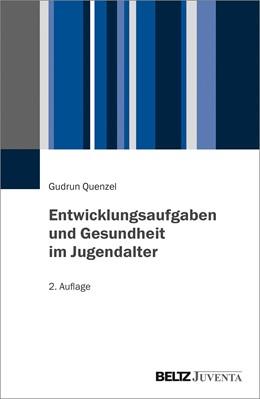 Abbildung von Quenzel | Entwicklungsaufgaben und Gesundheit im Jugendalter | 2. Auflage | 2021 | beck-shop.de