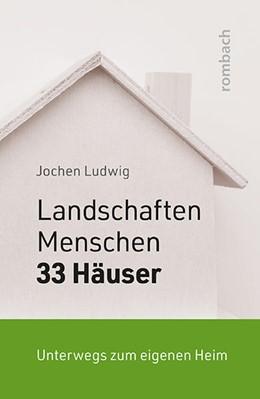 Abbildung von Ludwig   Landschaften, Menschen und 33 Häuser   1. Auflage   2021   beck-shop.de
