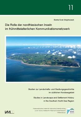 Abbildung von Majchczack | Die Rolle der nordfriesischen Inseln im frühmittelalterlichen Kommunikationsnetzwerk | 1. Auflage | 2020 | beck-shop.de