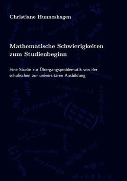 Abbildung von Hunneshagen | Mathematische Schwierigkeiten zum Studienbeginn | 1. Auflage | 2020 | beck-shop.de