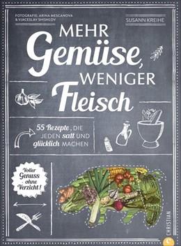 Abbildung von Kreihe | Mehr Gemüse. Weniger Fleisch. | 1. Auflage | 2021 | beck-shop.de