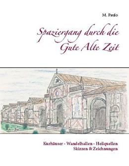 Abbildung von Paulo | Spaziergang durch die Gute Alte Zeit | 1. Auflage | 2020 | beck-shop.de