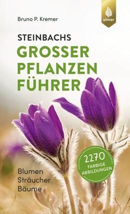 Abbildung von Kremer | Steinbachs großer Pflanzenführer | 5. Auflage | 2021 | beck-shop.de