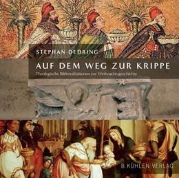 Abbildung von Dedring | Auf dem Weg zur Krippe | 1. Auflage | 2020 | beck-shop.de