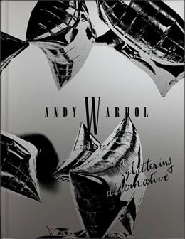 Abbildung von Dobner | Andy Warhol. Exhibits - A Glittering Alternative (engl. Ausg.) | 1. Auflage | 2020 | beck-shop.de