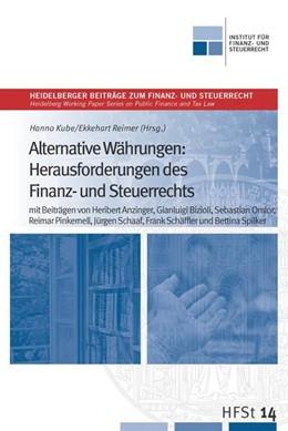 Abbildung von Kube / Reimer | Alternative Währungen: Herausforderungen des Finanz- und Steuerrechts | 1. Auflage | 2020 | beck-shop.de