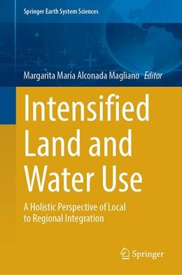 Abbildung von Alconada Magliano | Intensified Land and Water Use | 1. Auflage | 2021 | beck-shop.de