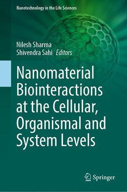 Abbildung von Sharma / Sahi | Nanomaterial Biointeractions at the Cellular, Organismal and System Levels | 1. Auflage | 2021 | beck-shop.de