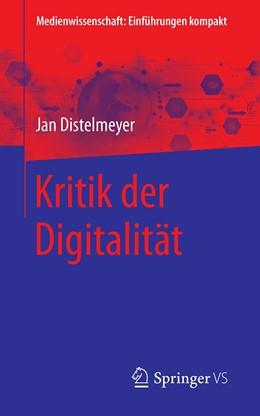 Abbildung von Distelmeyer   Kritik der Digitalität   1. Auflage   2021   beck-shop.de