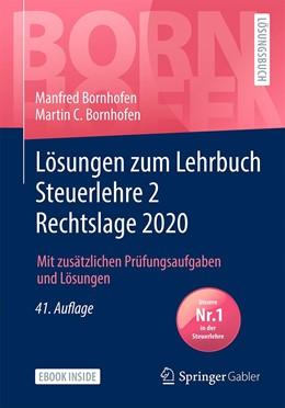 Abbildung von Bornhofen | Lösungen zum Lehrbuch Steuerlehre 2 Rechtslage 2020 | 41. Auflage | 2021 | beck-shop.de