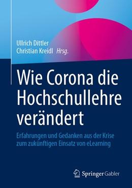 Abbildung von Dittler / Kreidl | Wie Corona die Hochschullehre verändert | 1. Auflage | 2021 | beck-shop.de