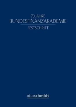Abbildung von 70 Jahre Bundesfinanzakademie | 1. Auflage | 2020 | beck-shop.de
