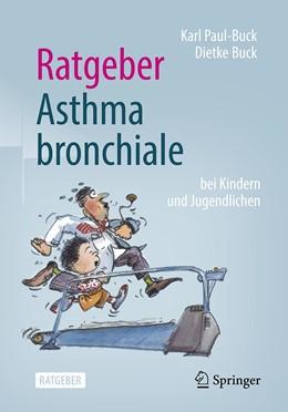 Abbildung von Paul-Buck / Buck | Ratgeber Asthma bronchiale bei Kindern und Jugendlichen | 4. Auflage | 2021 | beck-shop.de