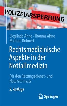 Abbildung von Ahne / Bohnert | Rechtsmedizinische Aspekte in der Notfallmedizin | 2. Auflage | 2021 | beck-shop.de