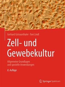 Abbildung von Gstraunthaler / Lindl   Zell- und Gewebekultur   8. Auflage   2021   beck-shop.de