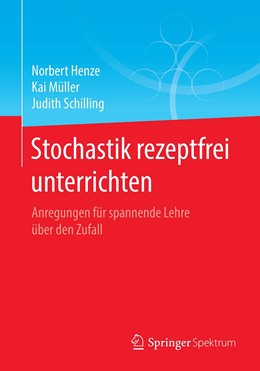 Abbildung von Henze / Müller | Stochastik rezeptfrei unterrichten | 1. Auflage | 2021 | beck-shop.de