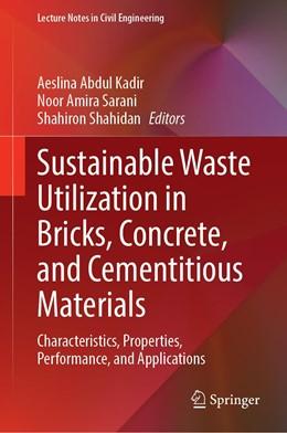 Abbildung von Abdul Kadir / Amira Sarani | Sustainable Waste Utilization in Bricks, Concrete, and Cementitious Materials | 1. Auflage | 2021 | 129 | beck-shop.de