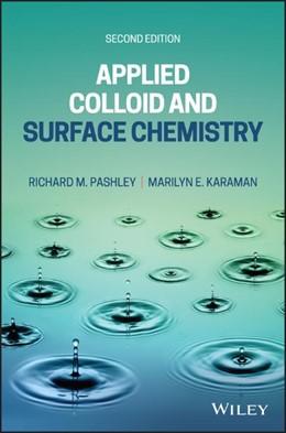 Abbildung von Pashley / Karaman | Applied Colloid and Surface Chemistry | 2. Auflage | 2021 | beck-shop.de