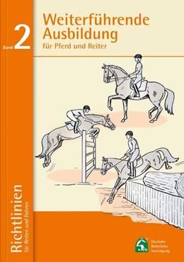 Abbildung von Deutsche Reiterliche Vereinigung (Fn) E. V. | Weiterführende Ausbildung für Pferd und Reiter | 14. Auflage | 2020 | beck-shop.de