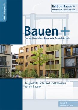 Abbildung von Eberl-Pacan / Edelhäuser | Bauen+ Schwerpunkt: Gebäudetechnik. | 1. Auflage | 2021 | 1 | beck-shop.de
