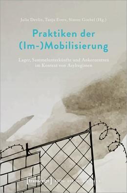 Abbildung von Devlin / Evers | Praktiken der (Im-)Mobilisierung | 1. Auflage | 2021 | beck-shop.de