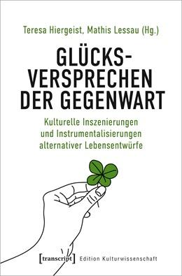 Abbildung von Hiergeist / Lessau | Glücksversprechen der Gegenwart | 1. Auflage | 2021 | 237 | beck-shop.de