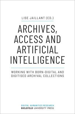 Abbildung von Jaillant | Archives, Access and Artificial Intelligence | 1. Auflage | 2021 | 2 | beck-shop.de