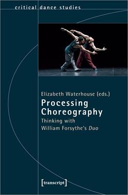 Abbildung von Waterhouse   Processing Choreography   1. Auflage   2021   60   beck-shop.de