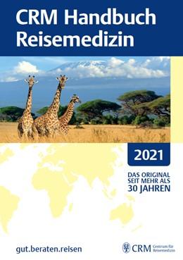 Abbildung von CRM Handbuch Reisemedizin 2021 | 57. Auflage | 2020 | beck-shop.de