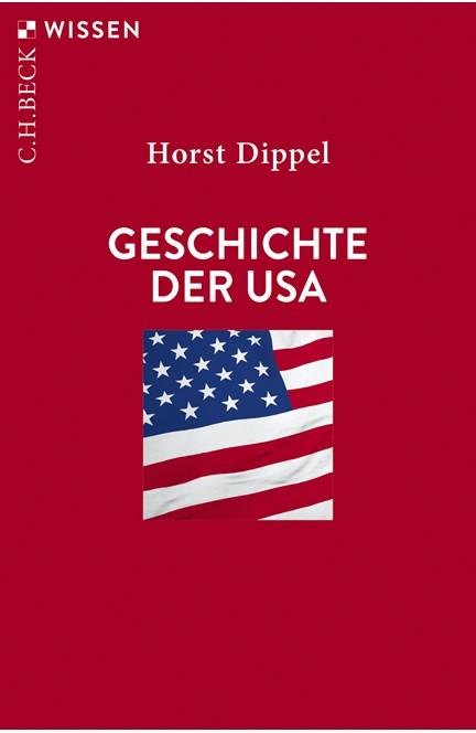 Cover: Horst Dippel, Geschichte der USA