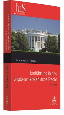 Abbildung von Blumenwitz / Fedtke | Einführung in das anglo-amerikanische Recht | 8. Auflage | 2019 | Rechtsquellenlehre, Methode de... | Band 2
