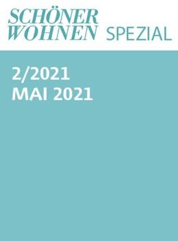 Abbildung von Gruner+Jahr GmbH   Schöner Wohnen Spezial Nr. 2/2021   1. Auflage   2021   beck-shop.de