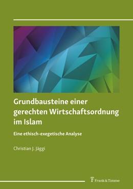 Abbildung von Jäggi   Grundbausteine einer gerechten Wirtschaftsordnung im Islam   1. Auflage   2020   beck-shop.de