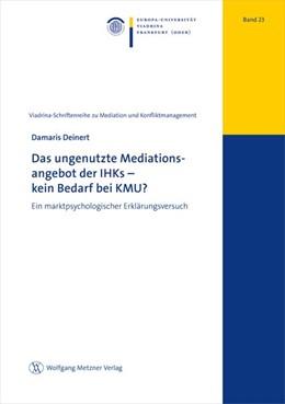 Abbildung von Deinert | Das ungenutzte Mediationsangebot der IHK - kein Bedarf bei KMU? | 1. Auflage | 2021 | beck-shop.de