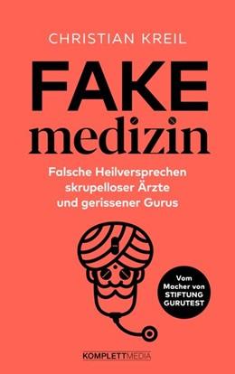 Abbildung von Kreil | Fakemedizin | 1. Auflage | 2021 | beck-shop.de